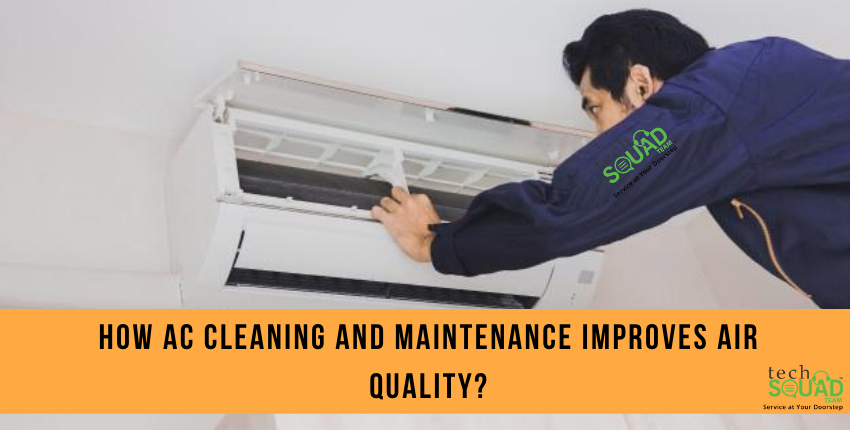 How AC Cleaning and Maintenance Improves Air Quality?