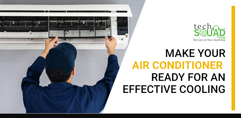 Make your Air Conditioner Ready for an Effective Cooling