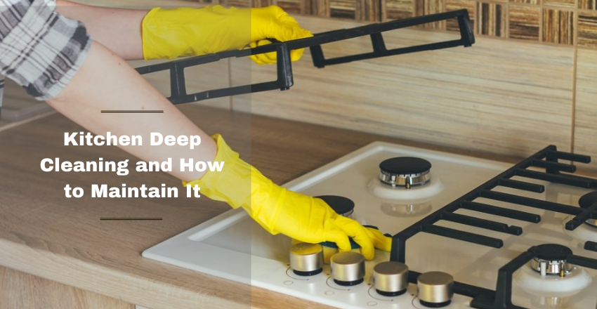 Kitchen Deep Cleaning: How to Maintain It?